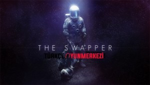 The Swapper % 100 Türkçe Yama