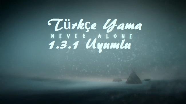 Never Alone 1.3.1 Türkçe Yama