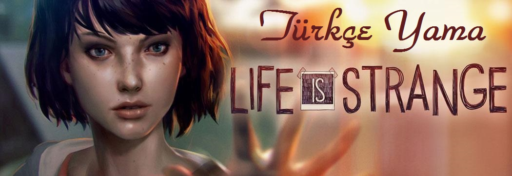 Life is Strange Episode 1 % 100 Türkçe Yama