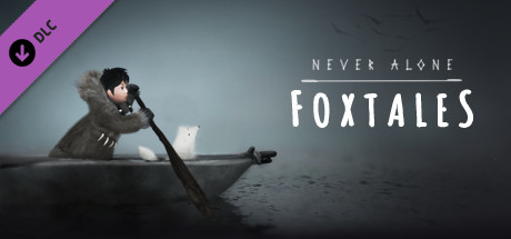 Never Alone - Foxtales