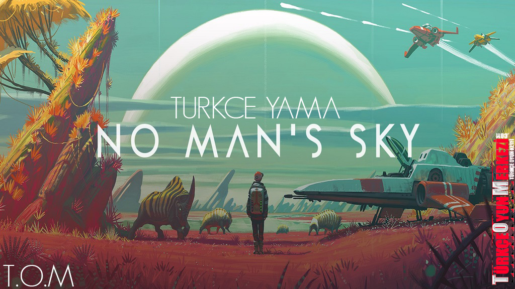 No Man's Sky %100 Türkçe Yama