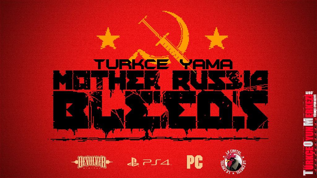 Mother Russia Bleeds %100 Türkçe Yama