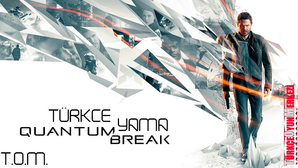 Quantum Break v1 Türkçe Yama