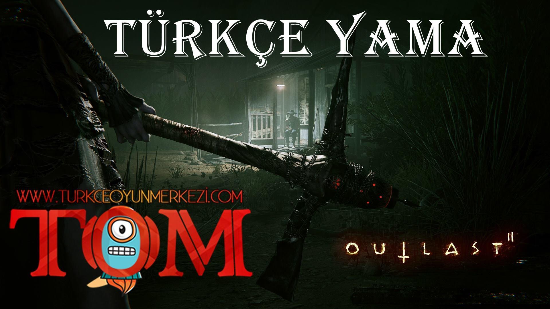 Outlast v2 %100 Türkçe Yama