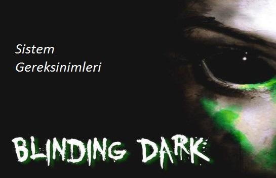 Blinding Dark – Sistem Gereksinimleri