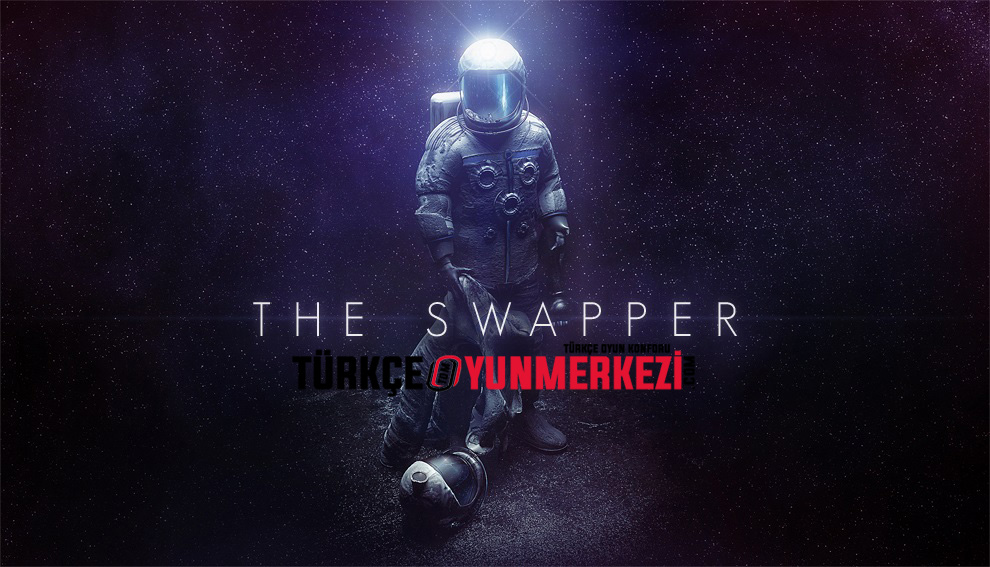 The Swapper % 100 Türkçe Yama