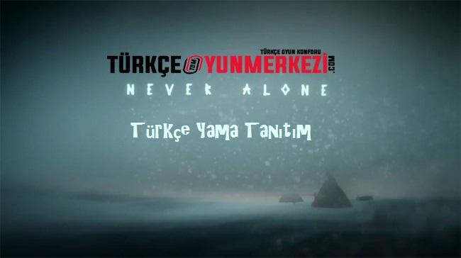 Never Alone Türkçe Yama Tanıtım Fragmanı
