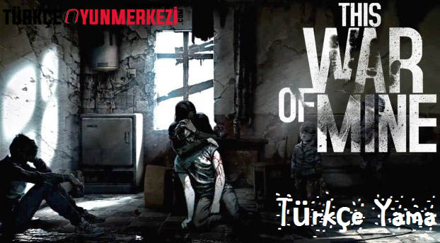 This War of Mine Türkçe Yama Çalışması [İptal]