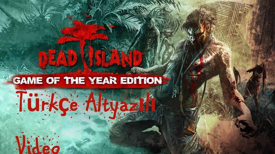 Dead Island GOTY Edition Türkçe Yama Tanıtım Videosu