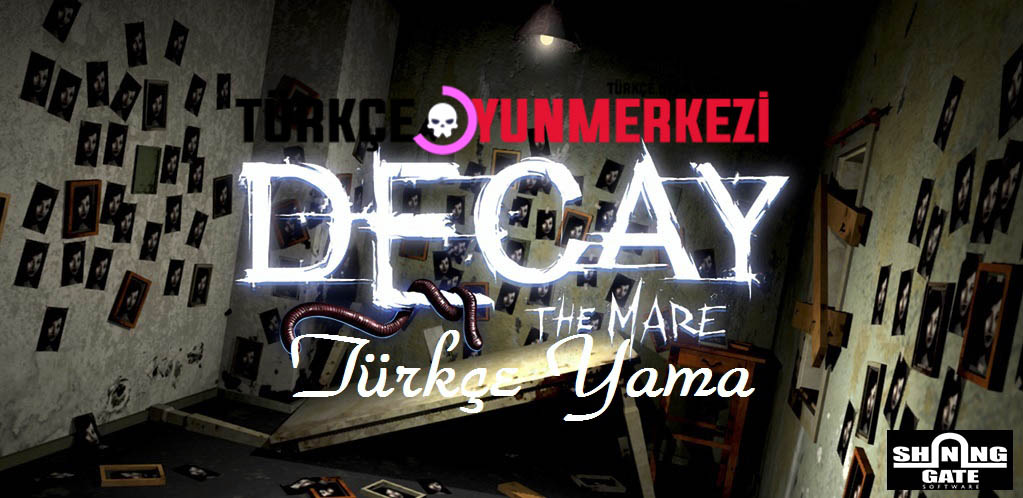 Decay The Mare % 100 Türkçe Yama