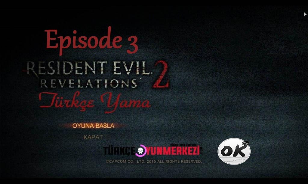 Resident Evil Revelations 2 Episode 3 Türkçe Yama