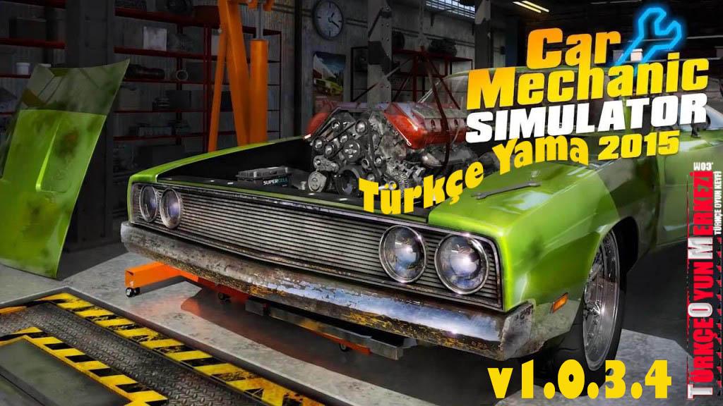 Car Mechanic Simulator 2015 [v1.0.3.4] Türkçe Yama