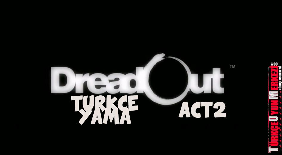 DreadOut Act 2 % 100 Türkçe Yama