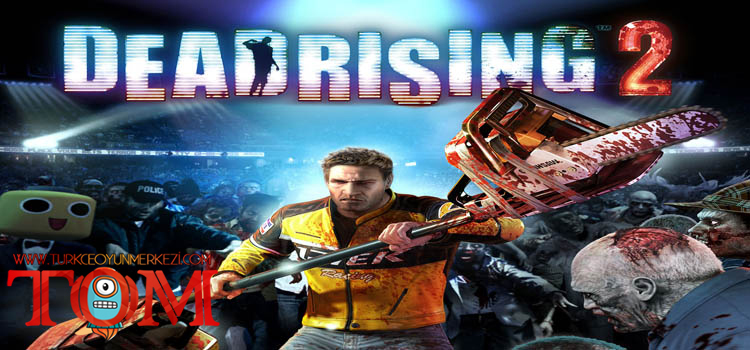 Dead Rising 2 %100 Türkçe Yama
